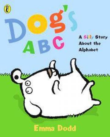 Dog's ABC: A Silly Story About The Alphabet by Emma Dodd