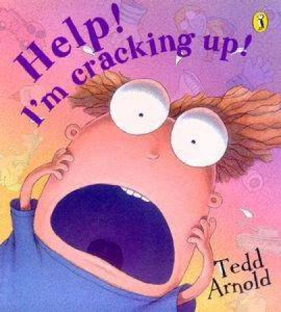Help! I'm Cracking Up! by Tedd Arnold