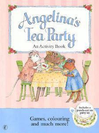 Angelina's Tea Party: An Activity Book by Katharine Holabird