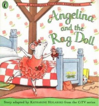 Angelina & The Rag Doll by Katharine Holabird