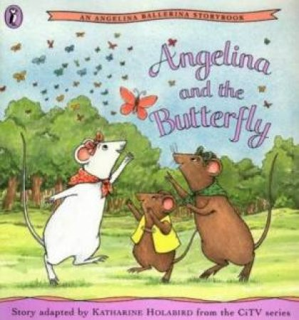 Angelina & The Butterfly by Katharine Holabird