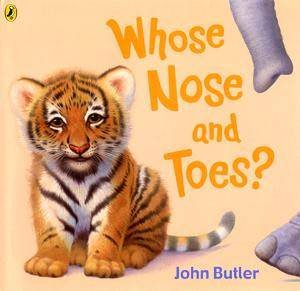 Whose Nose And Toes? by John Butler