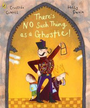 There's No Such Thing As A Ghostie! by Cressida Cowell