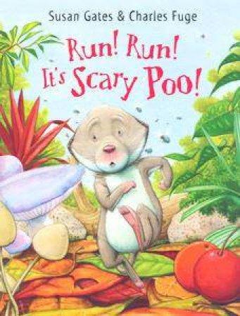 Run! Run! It's Scary Poo! by Susan Gates