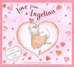 Angelina Ballerina: Love From Angelina by Katharine Holabird