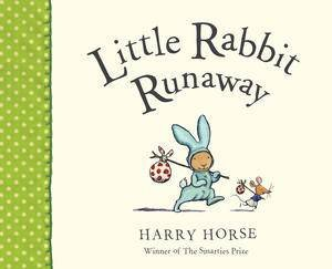 Little Rabbit Runaway by Harry horse