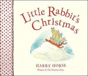Little Rabbits Christmas by Harry Horse