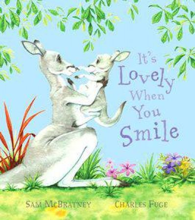 It's Lovely When You Smile by Sam McBratney & Charles Fuge (Ill)