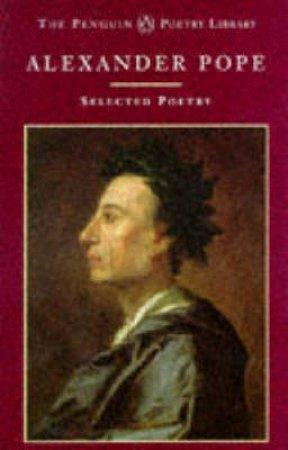 Selected Poetry: Alexander Pope by Alexander Pope