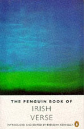 Penguin Book of Irish Verse by Brendan Kennelly