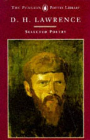 Selected Poems: Lawrence by D H Lawrence