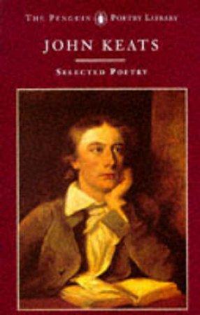 Selected Poetry: Keats by John Keats