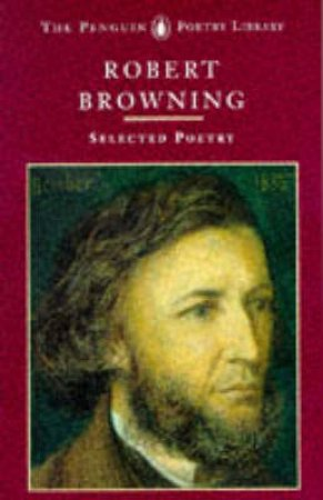 Selected Poetry: Browning by Robert Browning