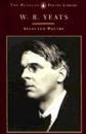 Selected Poetry: Yeats by William Butler Yeats