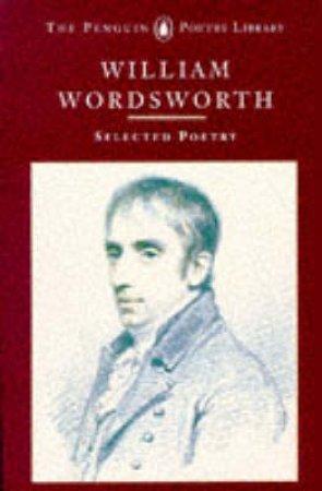 Selected Poetry: Wordsworth by William Wordsworth