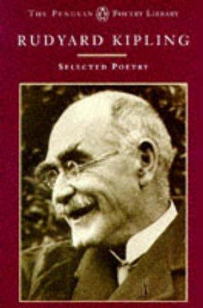 Selected Poems: Kipling by Rudyard Kipling