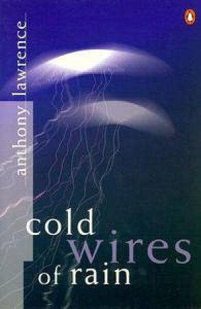 Cold Wires of Rain by Anthony Lawrence