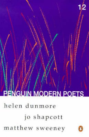 Penguin Modern Poets by Helen Dunmore & Jo Shapcott & Matt