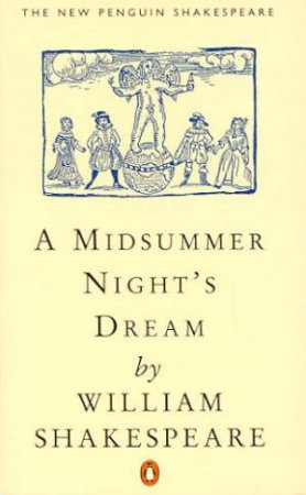 New Penguin Shakespeare: A Midsummer Night's Dream by William Shakespeare