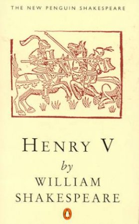 Henry the Fifth by William Shakespeare