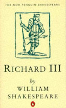 Richard the Third by William Shakespeare