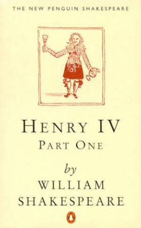 Henry the Fourth: Part 1 by William Shakespeare