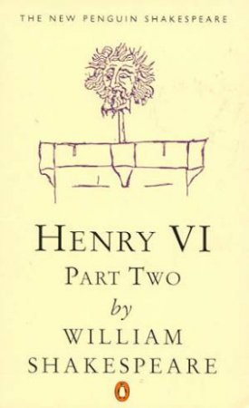 Henry the Sixth Part 2 by William Shakespeare