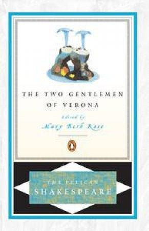 Penguin Classics: The Two Gentlemen Of Verona by William Shakespeare