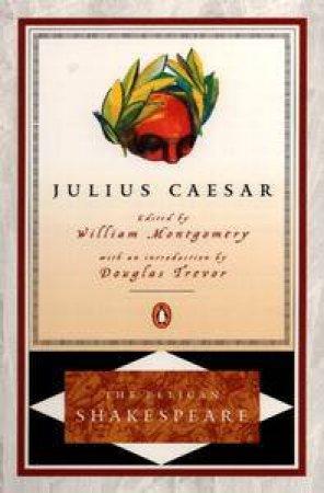 Penguin Shakespeare: Julius Caesar by William Shakespeare
