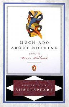 Penguin Shakespeare: Much Ado About Nothing by William Shakespeare