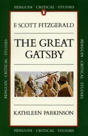 Faber Critical Studies: The Great Gatsby by F Scott Fitzgerald