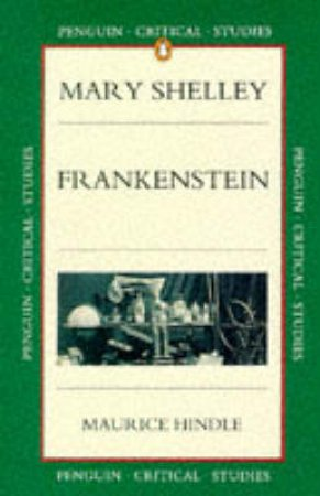 Faber Critical Studies: Frankenstein by Mary Shelley