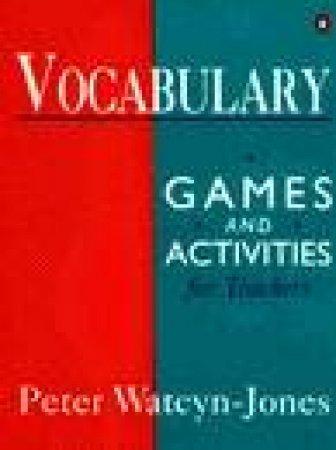 Vocabulary Activities & Games for Teachers by Peter Watcyn-Jones