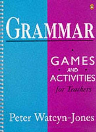PE: Grammar Games & Activities by Peter Watcyn-Jones