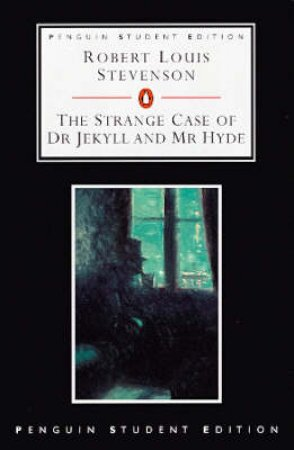 Penguin Student Edition: The Strange Case Of Dr Jekyll & Mr Hyde by Robert Louis Stevenson