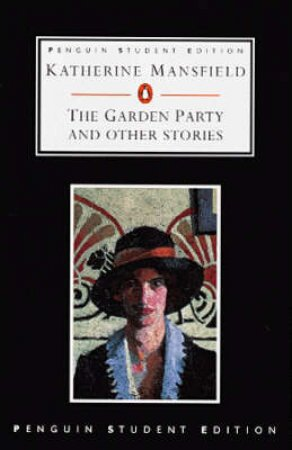 Penguin Student Edition: The Garden Party & Other Stories by Katherine Mansfield