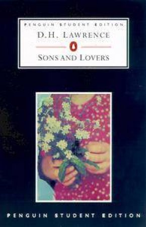 Penguin Student Edition: Sons And Lovers by D H Lawrence