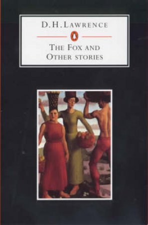 Penguin Student Edition: The Fox & Other Stories by D H Lawrence