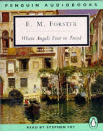 Where Angels Fear To Tread - Cassette by E M Forster