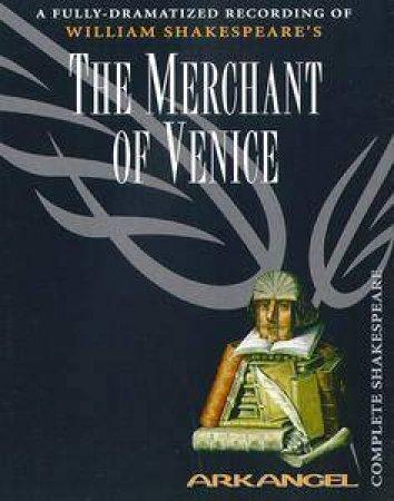 Arkangel: The Merchant of Venice - Cassette by William Shakespeare