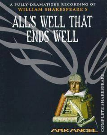 Arkangel: All's Well That Ends Well - Cassette by William Shakespeare