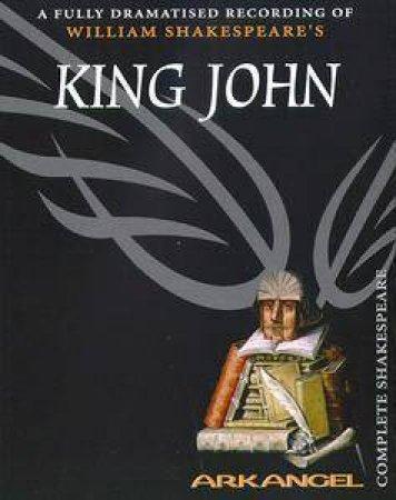 Arkangel: King John - Cassette by William Shakespeare