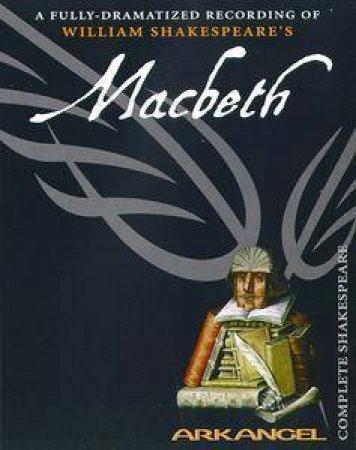Arkangel: Macbeth - Cassette by William Shakespeare