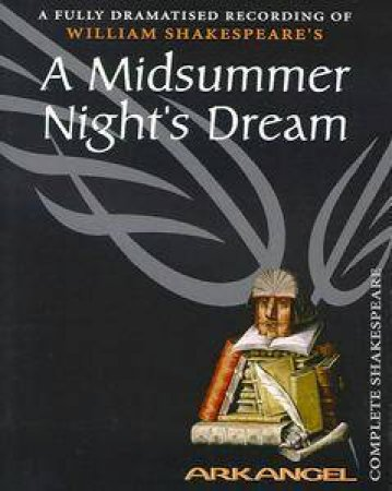 Arkangel: A Midsummer Night's Dream - Cassette by William Shakespeare