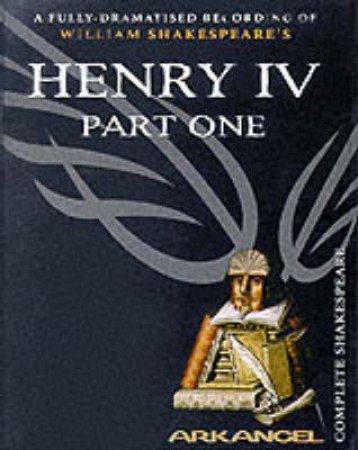 Arkangel: Henry the Fourth Part 1 - Cassette by William Shakespeare