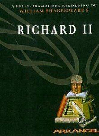 Arkangel: Richard the Second - Cassette by William Shakespeare