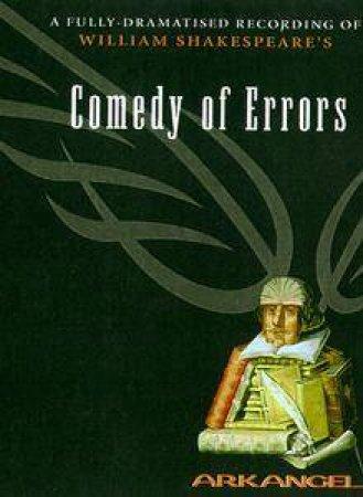 Arkangel: The Comedy of Errors - Cassette by William Shakespeare