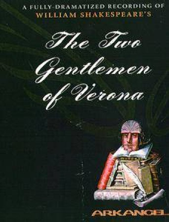 Arkangel: The Two Gentlemen Of Verona - Cassette by William Shakespeare