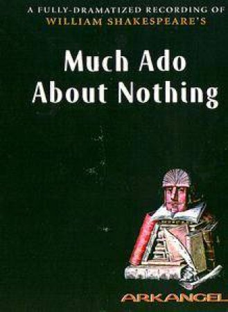 Arkangel: Much Ado About Nothing - Cassette by William Shakespeare