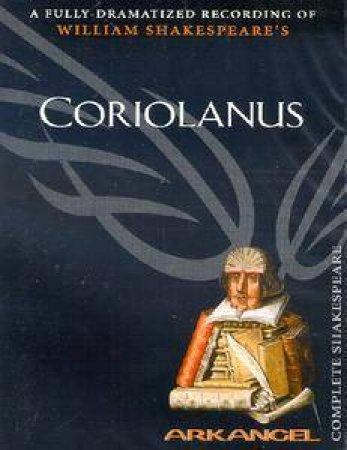 Arkangel: Coriolanus - Cassette by William Shakespeare